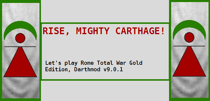 Rise, mighty Carthage! - Let's play Rome Total War Gold, Darth Mod