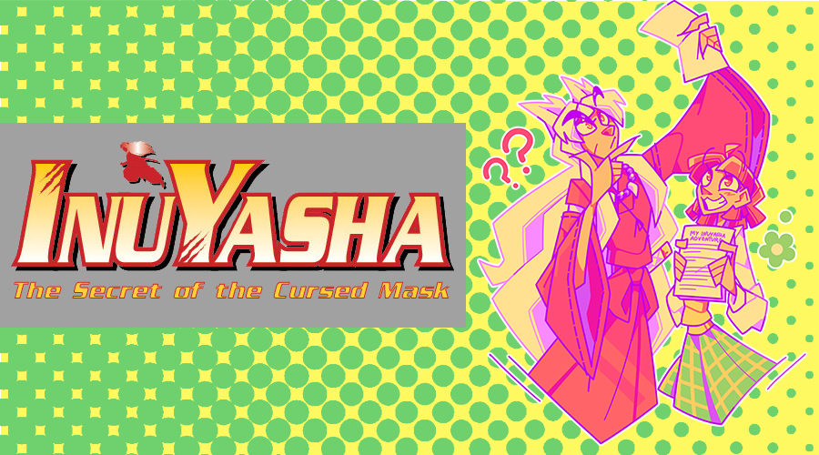 A Feudal Fanfiction: Let's Play Inuyasha: The Secret of the